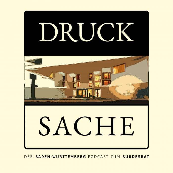 DRUCK SACHE <br /> Der Baden-Württemberg Podcast zum Bundesrat